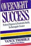 Overnight Success:  Federal Express A...