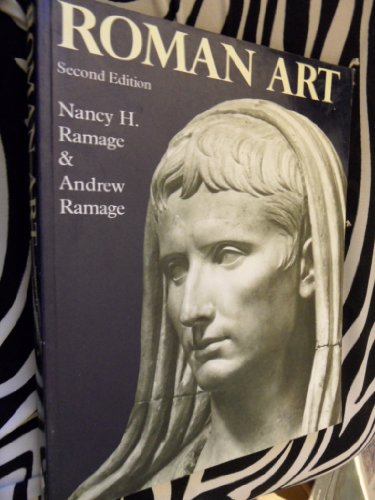 Roman Art: Romulus to Constantine, 2nd Edition, by Nancy H. Ramage, Andrew Ramage