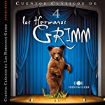 Los Hermanos Grimm: Cuentos IV [The Brothers Grimm: Stories, Part 4] | Jacob y Wilhelm Grimm