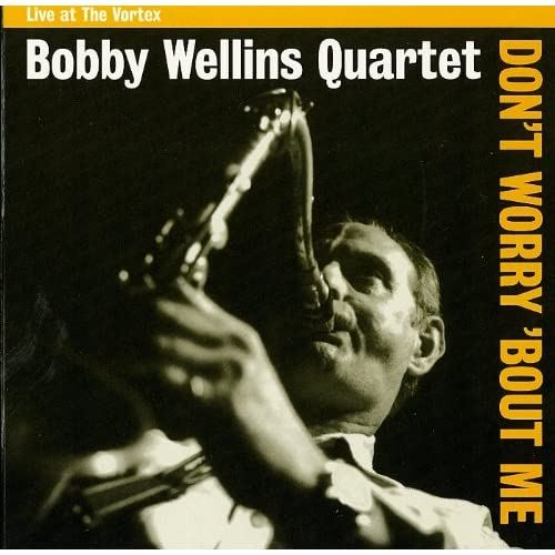 Dont-Worry-bout-Me-Bobby-Wellins-Audio-CD