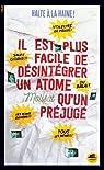 Il est plus facile de désintégrer un atome qu'un préjugé par Molisat