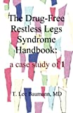 img - for The Drug-Free Restless Legs Syndrome Handbook: a case study of 1 book / textbook / text book