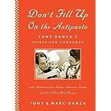 Don't Fill Up on the Antipasto: Tony Danza's Father-Son Cookbook ~ Tony Danza