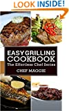 Easy Grilling Cookbook (The Effortless Chef Series 1)