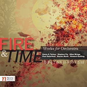 Fire & Time: Works for Orchestra