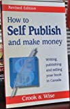 img - for How to Self Publish and make money (Writing, publishing and selling your book in Canada) book / textbook / text book