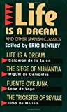 """Life Is a Dream"" and Other Spanish Classics (Eric Bentleys Dramatic Repertoire Volume Two)"