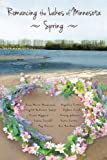 img - for Romancing the Lakes of Minnesota ~ Spring (Volume 4) book / textbook / text book