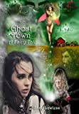 Ghost Town  - A Fairy Tale by Shay Lawless