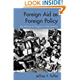 Foreign Aid as Foreign Policy: The Alliance for Progress in Latin America
