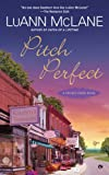 LuAnn McLane Pitch Perfect: A Cricket Creek Novel (Cricket Creek Novels)