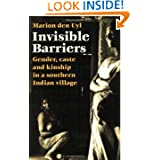 Invisible Barriers: Gender, caste and kinship in a southern Indian village