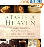 A Taste of Heaven: A Guide to Food an...