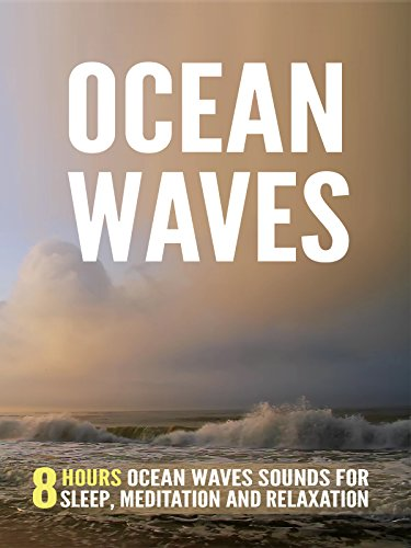 Ocean Waves: 8 Hours Ocean Waves Sounds For Sleep, Meditation and Relaxation