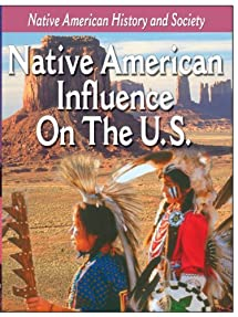 Native American History: Native American Influence on the U.S.