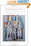 Naturalism Without Mirrors