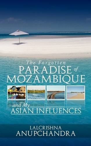 The Forgotten Paradise of Mozambique and My Asian Influences