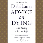 Advice on Dying: And Living a Better Life | [His Holiness the Dalai Lama]