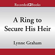 A Ring to Secure His Heir (       UNABRIDGED) by Lynne Graham Narrated by Rachel Michaell