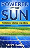 Powered by the Sun: An Introduction to the Solar Energy Industry