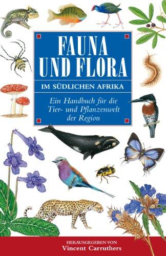 fauna-und-flora-im-sudlichen-afrika-ein-handbuch-fur-die-tier-und-pflanzenwelt-der-region