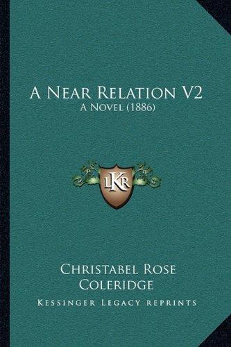 A Near Relation V2: A Novel (1886)