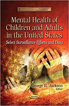 Mental Health of Children and Adults in the United States: Select Surveillance Efforts and Data