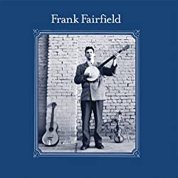 Frank Fairfield - Frank Fairfield
