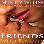 Friends with Benefits: Sin City Secrets, Vol. 1 | Mindy Wilde