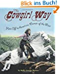 Cowgirl Way: Hats Off to America's Wo...