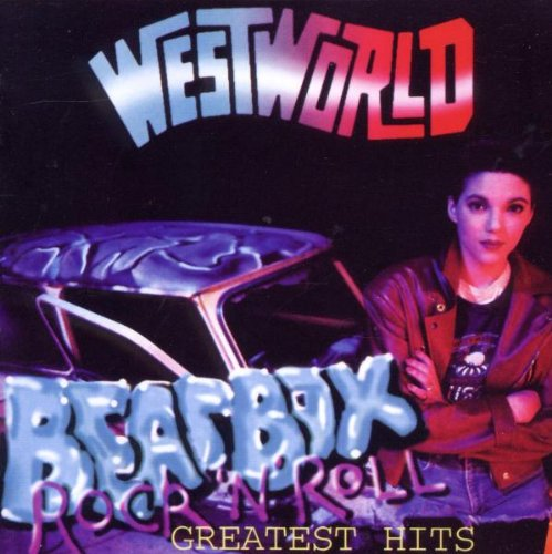 Westworld - Beatbox Rock N Roll: Greatest Hits - Zortam Music