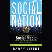 Social Nation: How to Harness the Power of Social Media to Attract Customers, Motivate Employees, and Grow Your Business | [Barry Libert]
