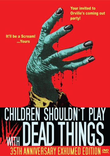 Cover art for  Children Shouldn't Play With Dead Things - 35th Anniversary Exhumed Edition