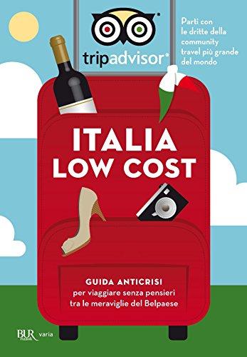 Italia low cost Guida anticrisi per viaggiare senza pensieri tra le meraviglie del Belpaese Varia PDF