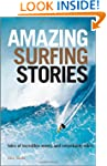 Amazing Surfing Stories: Tales of Inc...