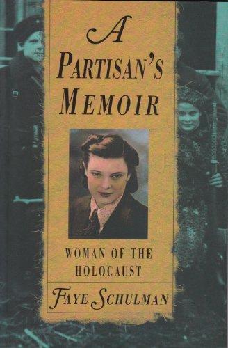 A Partisan's Memoir: Woman of the Holocaust