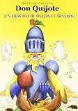 Don Quijote / Don Quixote: Un Ejercito De Ovejas Y Carneros! (Spanish Edition)