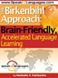 The Birkenbihl Approach: Brain Friendly, Accelerated Language Learning