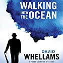 Walking into the Ocean: A Peter Cammon Mystery, Book 1 (       UNABRIDGED) by David Whellams Narrated by Gerard Doyle