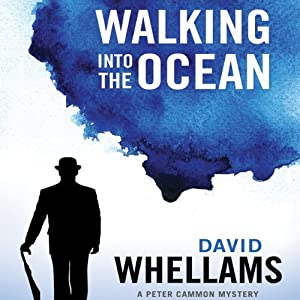 Walking into the Ocean: A Peter Cammon Mystery, Book 1 | [David Whellams]