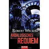 """Andalusisches Requiem: Romanvon """"Robert Wilson"""""""