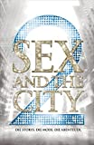 Sex And The City 2: Das offizielle Buch zum Film