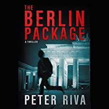 The Berlin Package: A Thriller Audiobook by Peter Riva Narrated by R.D. Watson