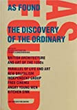 As Found: The Discovery of the Ordinary: British Architecture and Art of the 1950s, New Brutalism, Independent Group, Free Cinema, Angry Young Men