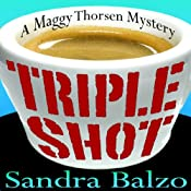 Triple Shot: Maggy Thorsen Mysteries, Book 7 | Sandra Balzo