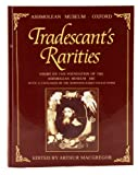 Tradescant's Rarities: Essays on the Foundation of the Ashmolean Museum Ashmolean Museum