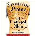 A Changed Man Audiobook by Francine Prose Narrated by Eric Conger