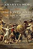 Identity and Violence: The Illusion of Destiny (Issues of Our Time) (0393329291) by Sen, Amartya