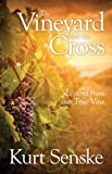 img - for The Vineyard and the Cross: Lessons from our True Vine book / textbook / text book