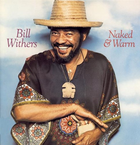 Bill Withers - Naked & Warm - Zortam Music